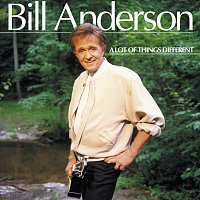Bill Anderson – A Lot Of Things Different
