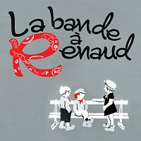 La Bande A Renaud – La Bande A Renaud