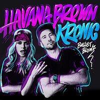 Havana Brown, Kronic – Bullet Blowz