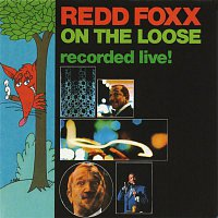 Redd Foxx – On The Loose: Recorded Live!