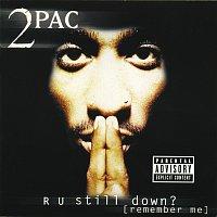 2Pac – R U Still Down? [Remember Me]