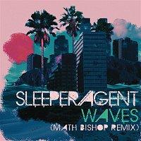 Sleeper Agent – Waves (Math Bishop Remix)