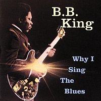 B.B. King – Why I Sing The Blues