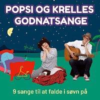 Popsi og Krelle – Popsi Og Krelles Godnatsange - 9 Sange Til At Falde I Sovn Pa