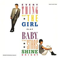 Everything But The Girl – Baby, The Stars Shine Bright (Deluxe Edition)