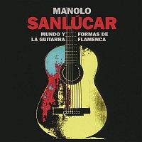 Manolo Sanlúcar – Mundo y Formas de la Guitarra Flamenca