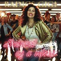 Radics Gigi – Bolond ez a város (Dirtydisco remix)