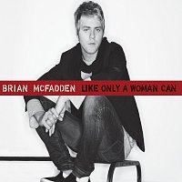 Brian McFadden – Like Only A Woman Can