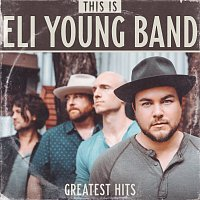 Eli Young Band – This Is Eli Young Band: Greatest Hits