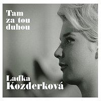 Laďka Kozderková – Tam za tou duhou