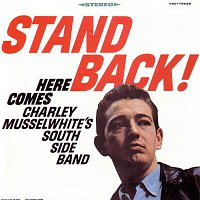 Charlie Musselwhite – Stand Back!