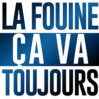 La Fouine – Ca va toujours