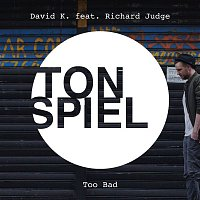 David K – Too Bad (feat. Richard Judge)