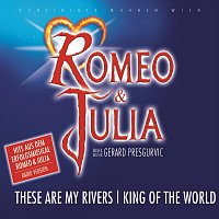 Orchester der Vereinigten Buhnen Wien – Romeo & Julia - These Are My Rivers/Kings Of The World