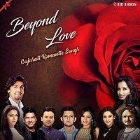 Mirande Shah, Darshan Raval, Jigardan Gadhvi, Javed Ali, Sonu Nigam, Shaan – Beyond Love - Gujarati Romantic Songs