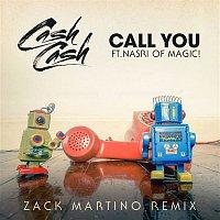 Cash Cash – Call You (feat. Nasri of MAGIC!) [Zack Martino Remix]
