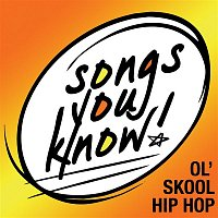 Naughty By Nature – Songs You Know:  Ol' Skool Hip Hop