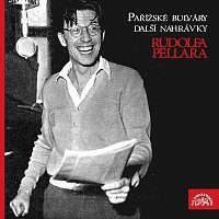 Rudolf Pellar – Pařížské bulváry a další nahrávky R. Pellara