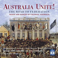 Richard Divall, State Orchestra Of Victoria, John Bolton Wood, Merlyn Quaife – Australia Unite! The Road To Federation [Songs And Dances Of Colonial Australia]