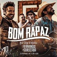 Fernando, Sorocaba, Jorge & Mateus – Bom Rapaz (Ao Vivo)