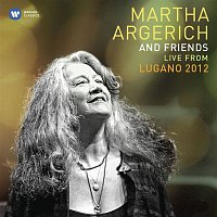 Martha Argerich – Martha Argerich and Friends Live from the Lugano Festival 2012