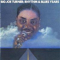 Joe Turner – Big Joe Turner: The Rhythm & Blues Years