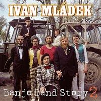 Ivan Mládek – Banjo Band Story 2