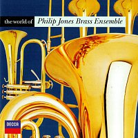 The Philip Jones Brass Ensemble – The World of the Philip Jones Brass Ensemble