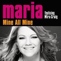 Maria Haukaas Storeng, Mira Craig – Mine All Mine