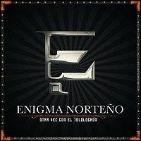 Enigma Norteno – Otra Vez Con El Tololochón [En Vivo]
