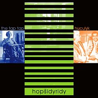 The Tap Tap, Huculyk – Hopšidyridy