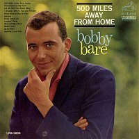 Bobby Bare – 500 Miles Away From Home