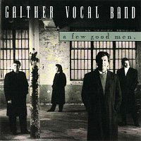 Gaither Vocal Band – A Few Good Men