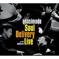 Quasimode – Soul Delivery Live -Shibuya AX- [Live From Shibuya AX / 2012]