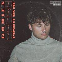 Damien – Push It On Me