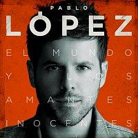 Pablo López – El Mundo Y Los Amantes Inocentes
