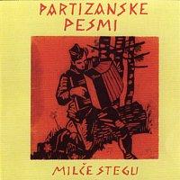 MILČE STEGU – Partizanske pesmi/Partisans songs