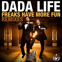 Dada Life – Freaks Have More Fun [Remixes]