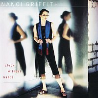 Nanci Griffith – Clock Without Hands