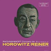 Vladimir Horowitz, Sergei Rachmaninoff, Fritz Reiner – Rachmaninoff: Piano Concerto No. 3
