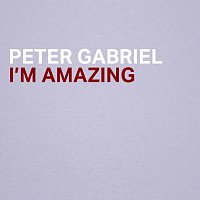 Peter Gabriel – I'm Amazing