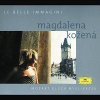Magdalena Kožená, Prague Philharmoniker, Michel Swierczewski – Magdalena Kozená - Mozart / Gluck / Myslivecek Arias