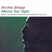 Archie Shepp – Mama Too Tight