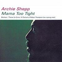 Archie Shepp – Mama Too Tight