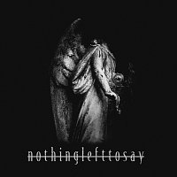 Nothing Left To Say – MMXX