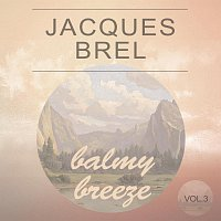 Jacques Brel – Balmy Breeze Vol. 3