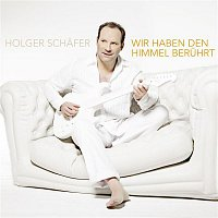 Holger Schafer – Wir haben den Himmel beruhrt (Radio Edit)