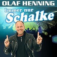 Olaf Henning – Immer nur Schalke