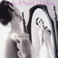 Různí interpreti – Jazz For A Night On The Town