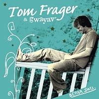 Tom Frager – Better Days